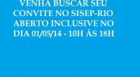 Todos os servidores públicos do Município do Rio de Janeiro podem retirar os seus ingressos NA SEDE DO SISEP-RIO, para o ato do trabalhador, que ocorrerá no dia 04/05/2014, […]