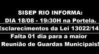 O SISEP RIO após ser procurado por vários GMS para dar maiores esclarecimentos sobre a Lei n. 13.022/2014 (Estatuto das Guardas Municipais) formalizou a presente reunião que ocorrerá no dia […]