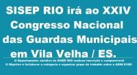 O SISEP RIO irá ao Congresso Nacional das Guardas Municipais que será realizado no dia 24 / 26 de setembro em Vila Velha e o Departamento Jurídico responsável pelo ingresso […]